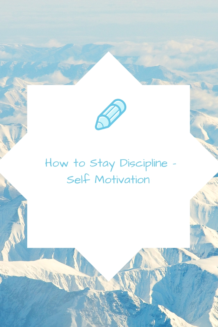 How to Stay Discipline - Self Motivation
